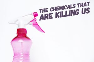 The Chemicals that are Killing Us